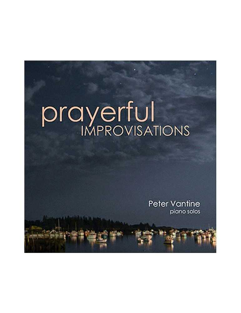 Peter Vantine: Prayerful Improvisations