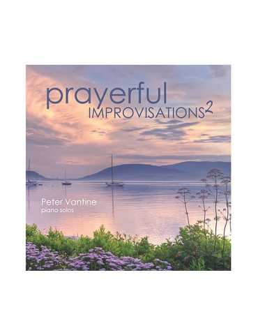 Peter Vantine: Prayerful Improvisations 2
